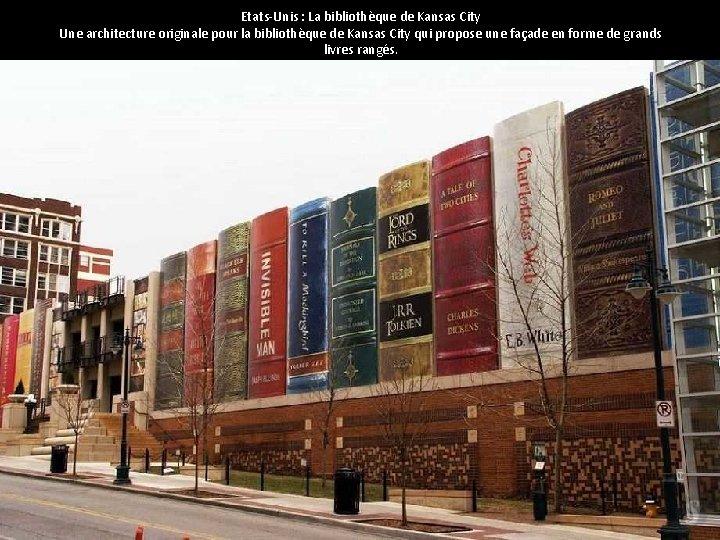 Etats-Unis : La bibliothèque de Kansas City Une architecture originale pour la bibliothèque de