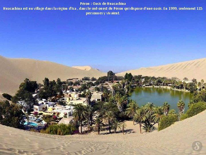 Pérou : Oasis de Huacachina est un village dans la région d'Ica , dans
