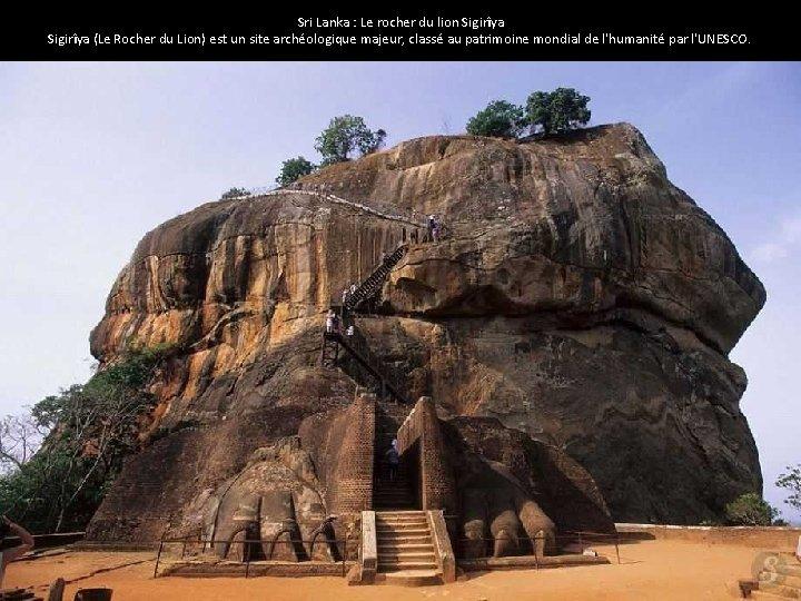 Sri Lanka : Le rocher du lion Sigirîya (Le Rocher du Lion) est un