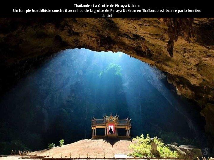 Thaïlande : La Grotte de Phraya Nakhon Un temple bouddhiste construit au milieu de