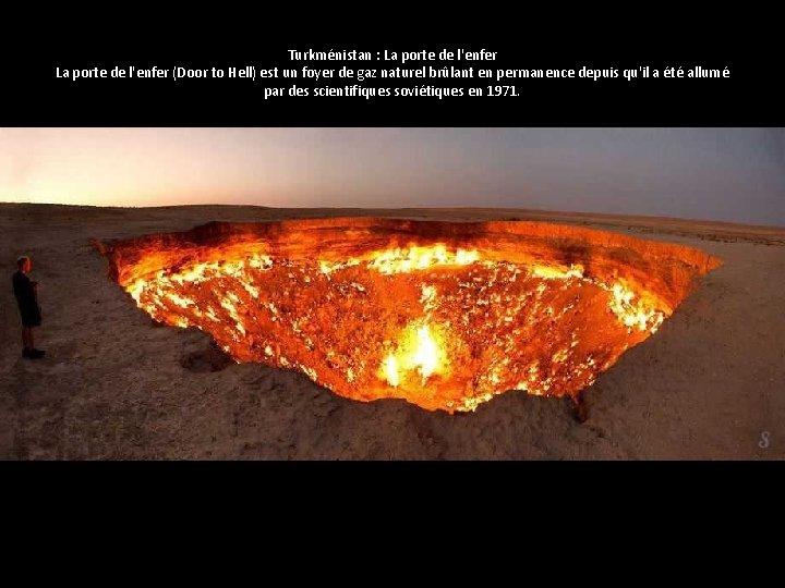 Turkménistan : La porte de l'enfer (Door to Hell) est un foyer de gaz