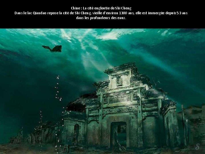 Chine : La cité engloutie de Shi Cheng Dans le lac Qiandao repose la