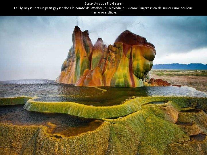 États-Unis : Le Fly Geyser est un petit geyser dans le comté de Washoe,