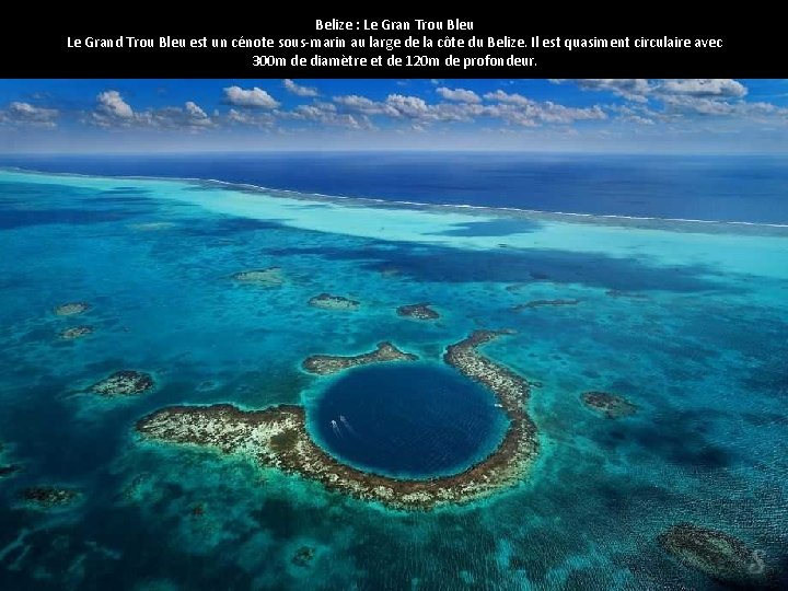 Belize : Le Gran Trou Bleu Le Grand Trou Bleu est un cénote sous-marin