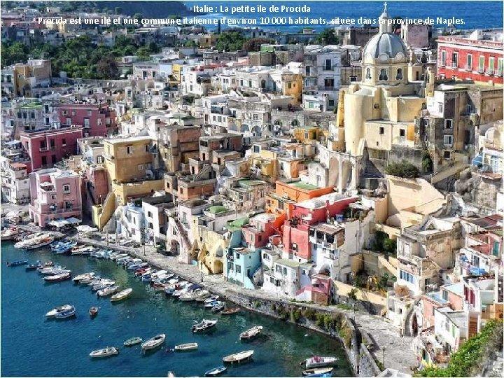 Italie : La petite île de Procida est une île et une commune italienne
