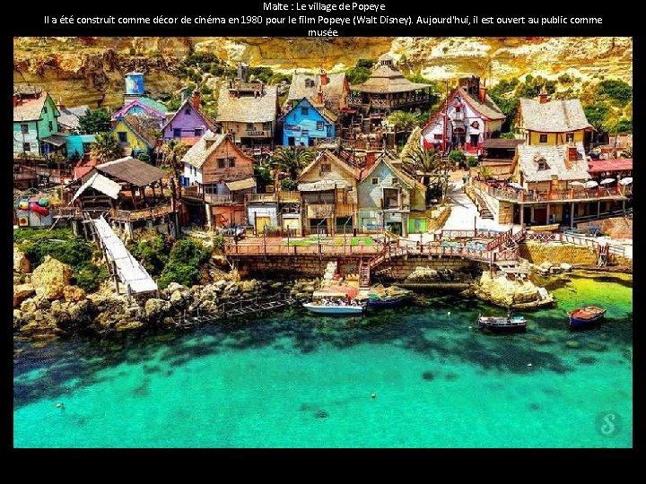 Malte : Le village de Popeye Il a été construit comme décor de cinéma