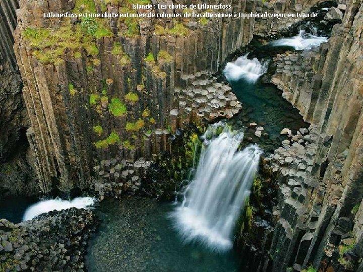 Islande : Les chutes de Litlanesfoss Lítlanesfoss est une chute entourée de colonnes de