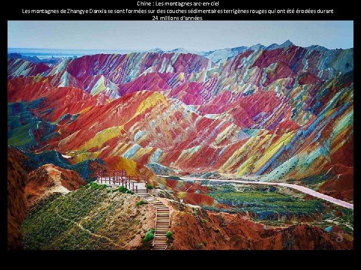 Chine : Les montagnes arc-en-ciel Les montagnes de Zhangye Danxia se sont formées sur