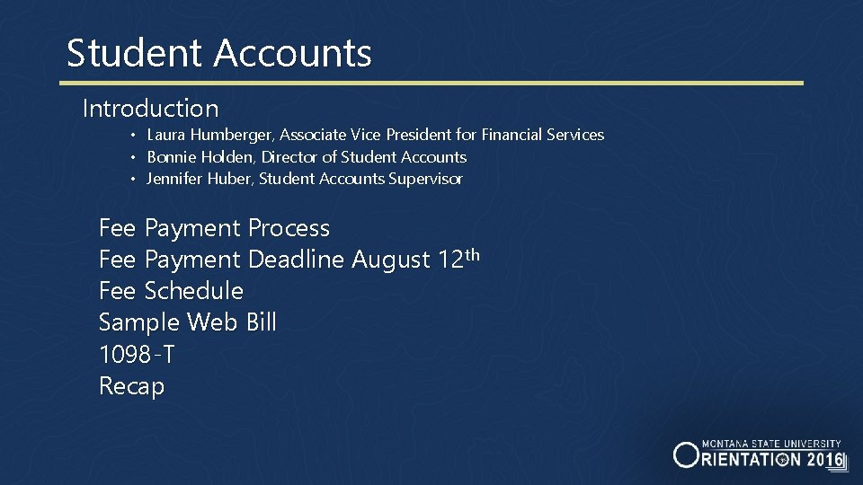 Student Accounts Introduction • Laura Humberger, Associate Vice President for Financial Services • Bonnie