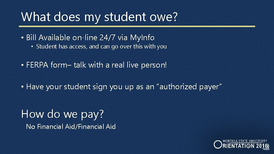 What does my student owe? • Bill Available on-line 24/7 via My. Info •