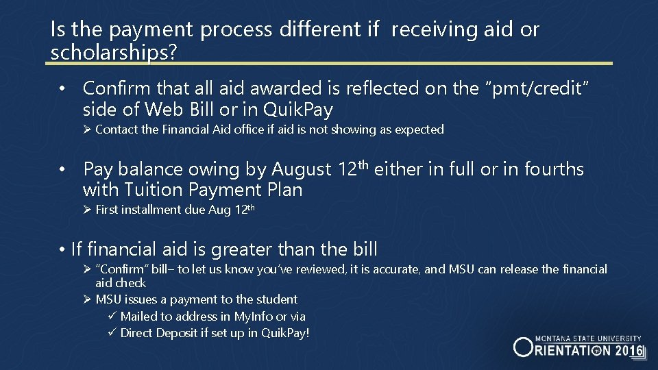 Is the payment process different if receiving aid or scholarships? • Confirm that all