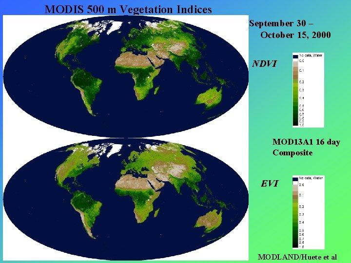 MODIS 500 m Vegetation Indices (September 30 – October 15, 2000 NDVI MOD 13