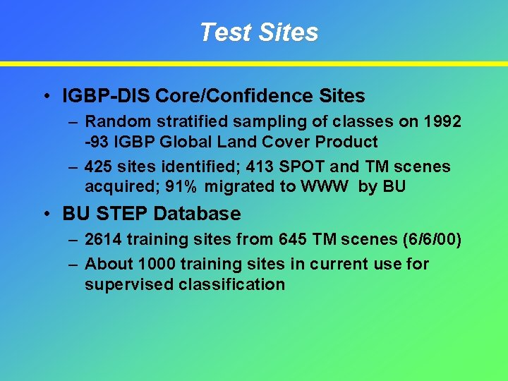 Test Sites • IGBP-DIS Core/Confidence Sites – Random stratified sampling of classes on 1992