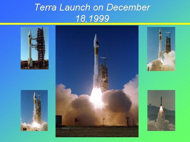 Terra Launch on December 18, 1999