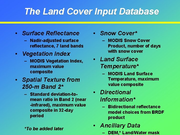 The Land Cover Input Database • Surface Reflectance – Nadir-adjusted surface reflectance, 7 land