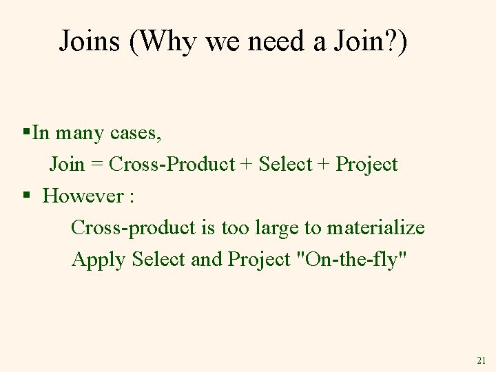 Joins (Why we need a Join? ) §In many cases, Join = Cross-Product +