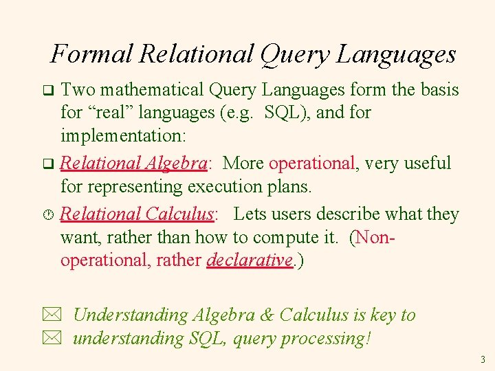 """Formal Relational Query Languages Two mathematical Query Languages form the basis for """"real"""" languages"""