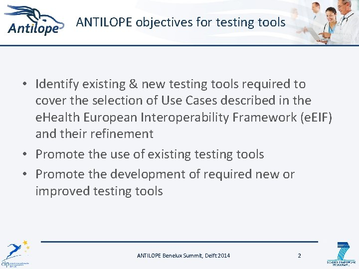 ANTILOPE objectives for testing tools • Identify existing & new testing tools required to