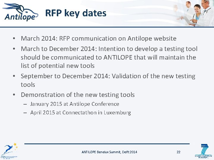 RFP key dates • March 2014: RFP communication on Antilope website • March to