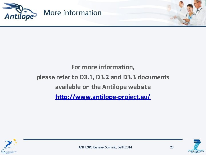 More information For more information, please refer to D 3. 1, D 3. 2