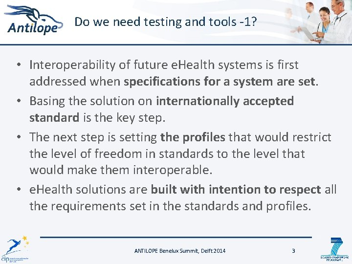 Do we need testing and tools -1? • Interoperability of future e. Health systems