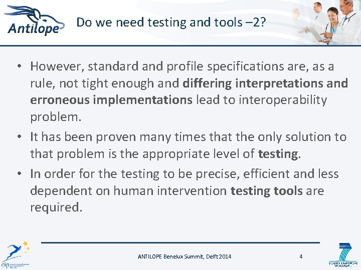 Do we need testing and tools – 2? • However, standard and profile specifications