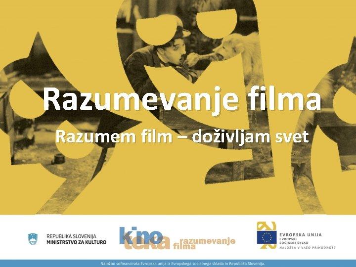 Razumevanje filma Razumem film – doživljam svet