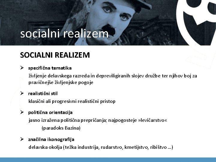 socialni realizem SOCIALNI REALIZEM Ø specifična tematika življenje delavskega razreda in depreviligiranih slojev družbe