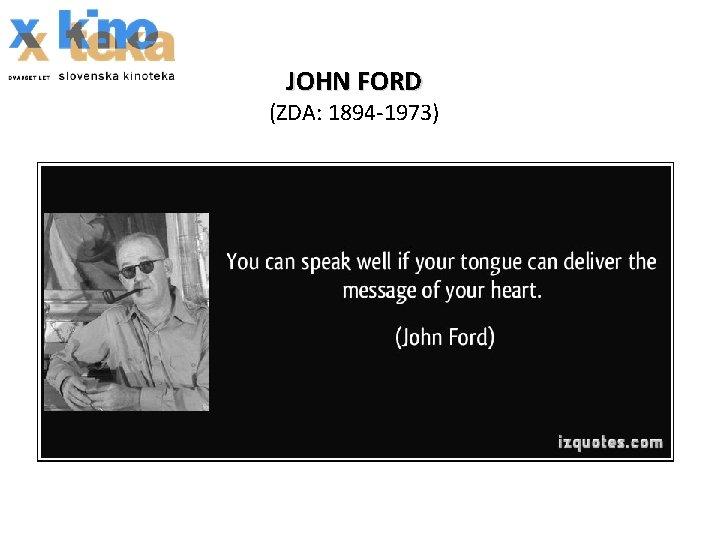 JOHN FORD (ZDA: 1894 -1973)