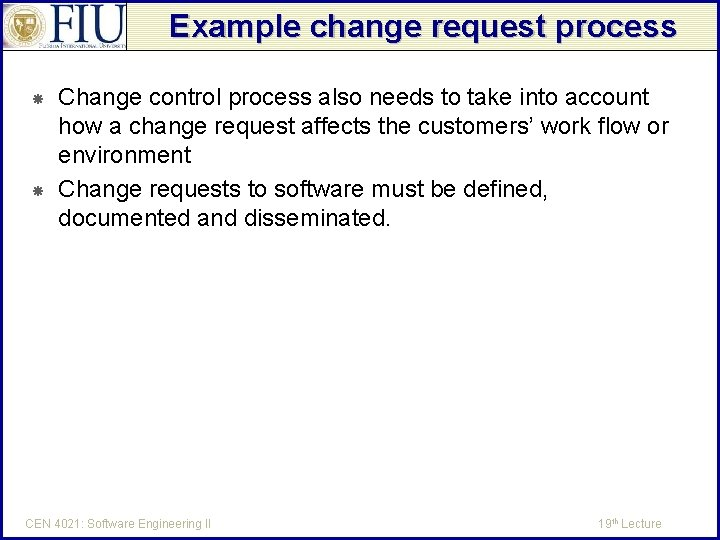 Example change request process Change control process also needs to take into account how