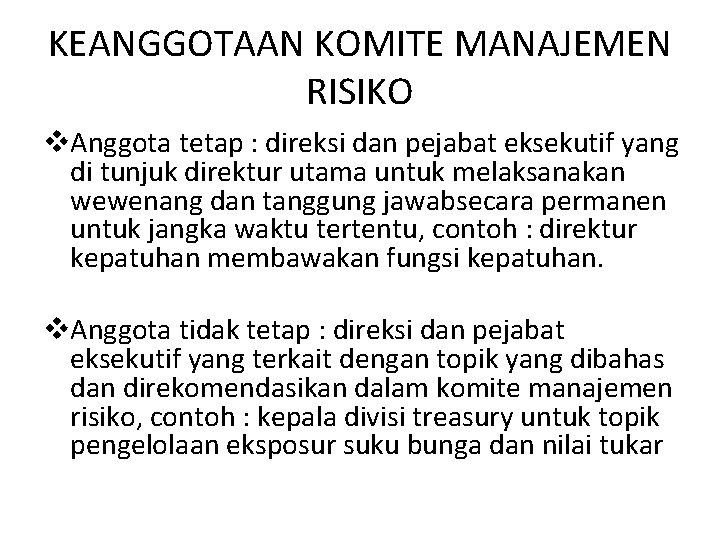 KEANGGOTAAN KOMITE MANAJEMEN RISIKO v. Anggota tetap : direksi dan pejabat eksekutif yang di