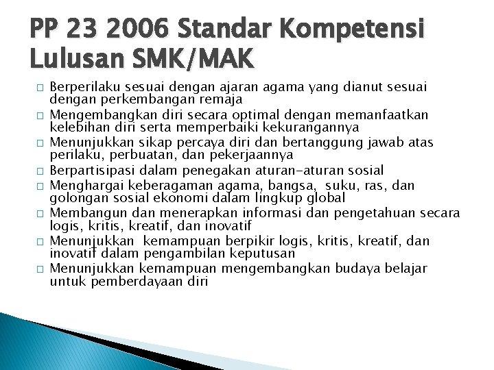 PP 23 2006 Standar Kompetensi Lulusan SMK/MAK � � � � Berperilaku sesuai dengan