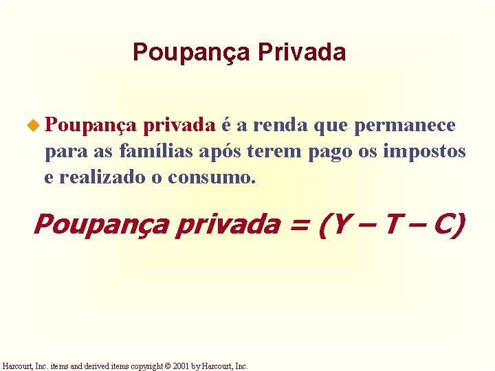 Poupança Privada u Poupança privada é a renda que permanece para as famílias após