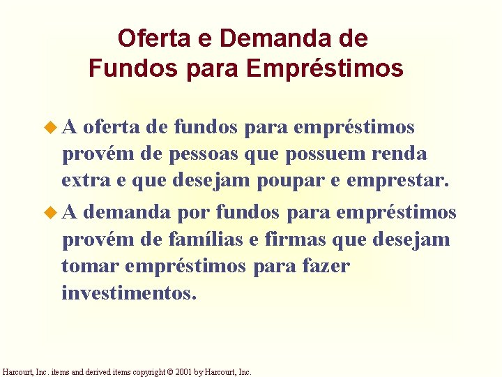 Oferta e Demanda de Fundos para Empréstimos u. A oferta de fundos para empréstimos