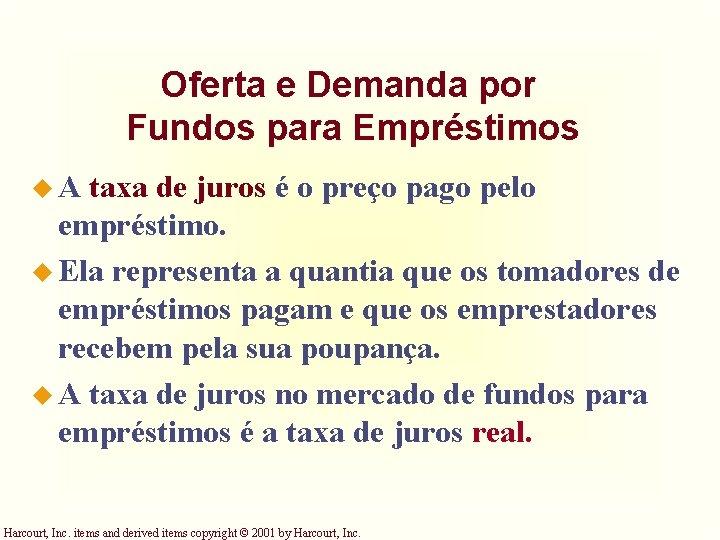 Oferta e Demanda por Fundos para Empréstimos u. A taxa de juros é o