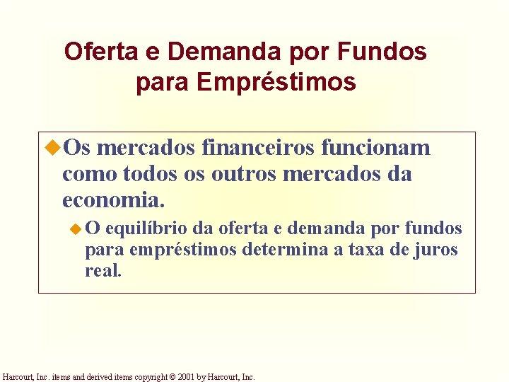 Oferta e Demanda por Fundos para Empréstimos u. Os mercados financeiros funcionam como todos
