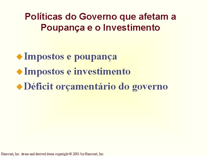 Políticas do Governo que afetam a Poupança e o Investimento u Impostos e poupança