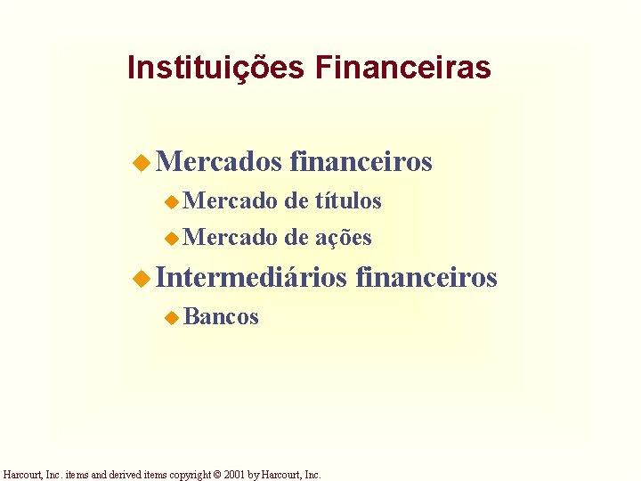 Instituições Financeiras u Mercados financeiros u Mercado de títulos u Mercado de ações u