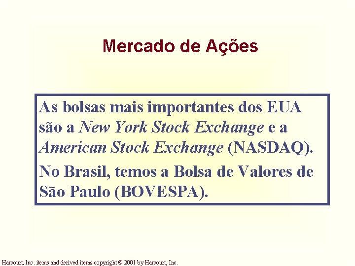 Mercado de Ações As bolsas mais importantes dos EUA são a New York Stock