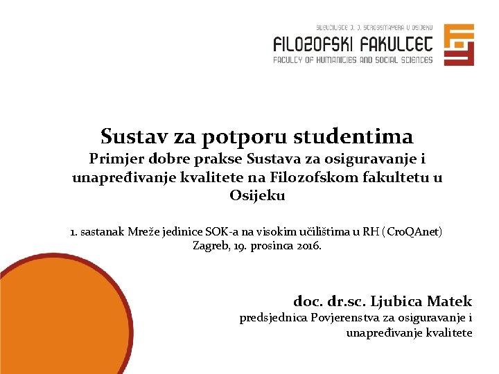 Sustav za potporu studentima Primjer dobre prakse Sustava za osiguravanje i unapređivanje kvalitete na
