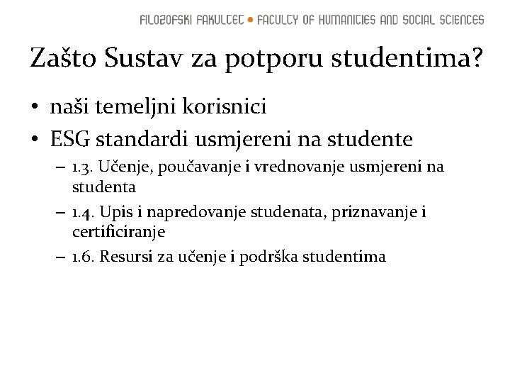 Zašto Sustav za potporu studentima? • naši temeljni korisnici • ESG standardi usmjereni na