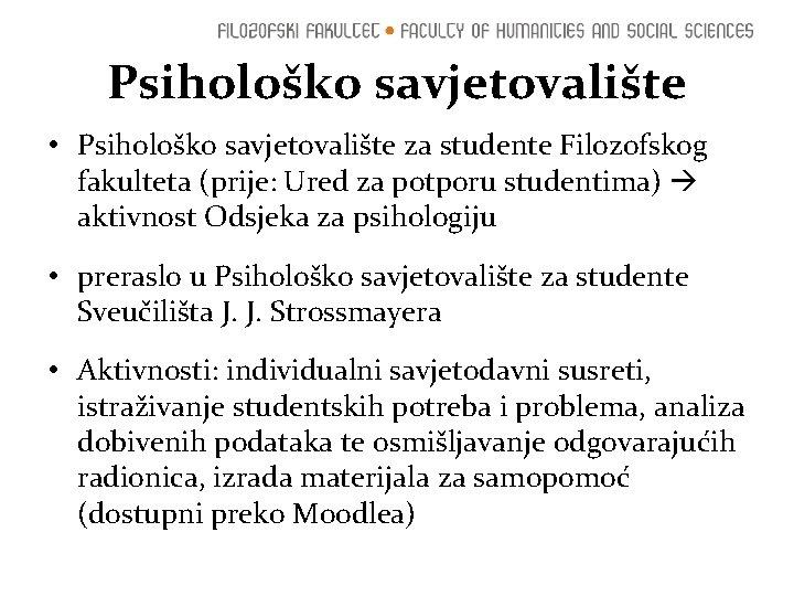 Psihološko savjetovalište • Psihološko savjetovalište za studente Filozofskog fakulteta (prije: Ured za potporu studentima)