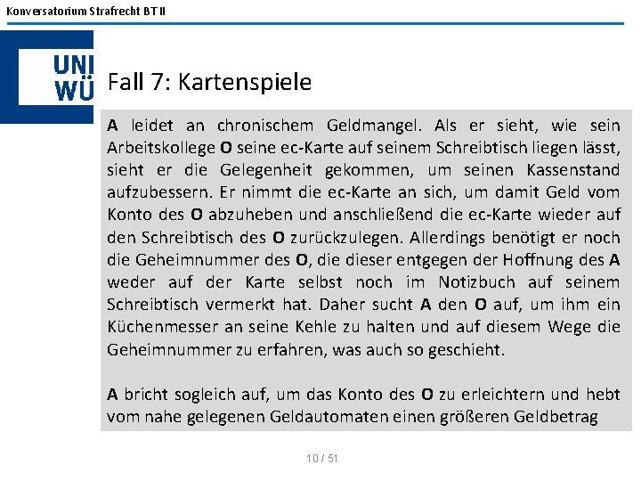Konversatorium Strafrecht BT II Fall 7: Kartenspiele A leidet an chronischem Geldmangel. Als er