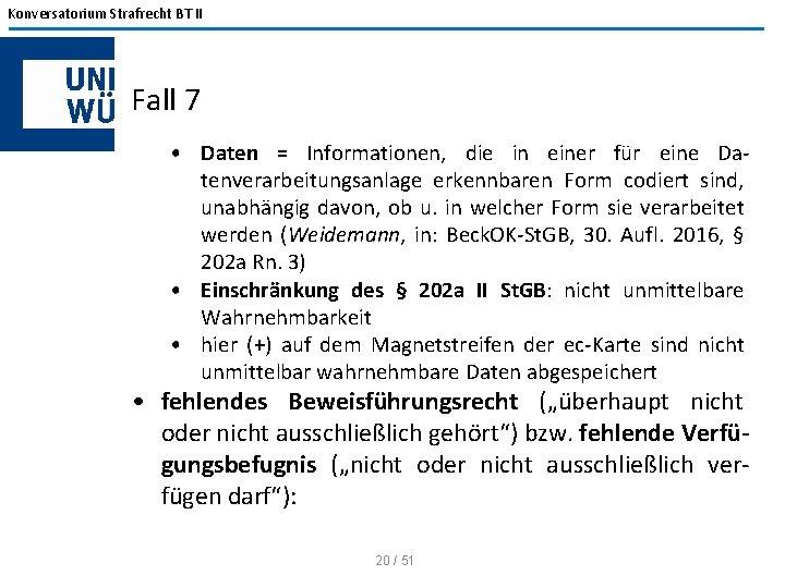 Konversatorium Strafrecht BT II Fall 7 • Daten = Informationen, die in einer für