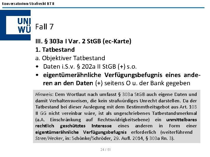Konversatorium Strafrecht BT II Fall 7 III. § 303 a I Var. 2 St.