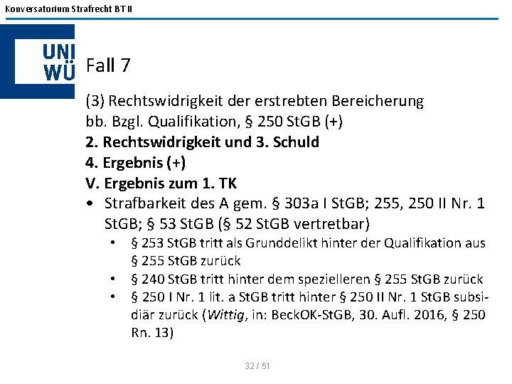 Konversatorium Strafrecht BT II Fall 7 (3) Rechtswidrigkeit der erstrebten Bereicherung bb. Bzgl. Qualifikation,