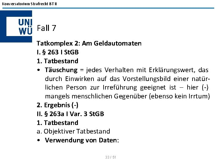 Konversatorium Strafrecht BT II Fall 7 Tatkomplex 2: Am Geldautomaten I. § 263 I