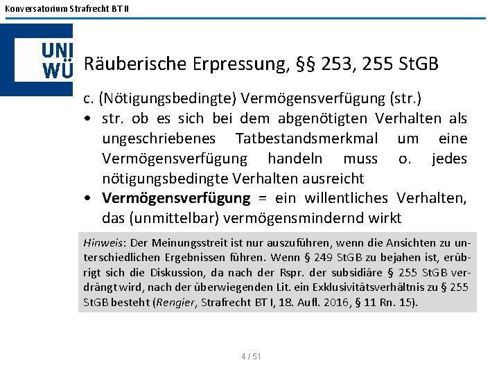 Konversatorium Strafrecht BT II Räuberische Erpressung, §§ 253, 255 St. GB c. (Nötigungsbedingte) Vermögensverfügung