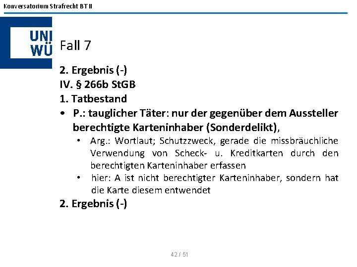 Konversatorium Strafrecht BT II Fall 7 2. Ergebnis (-) IV. § 266 b St.