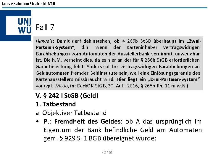 Konversatorium Strafrecht BT II Fall 7 Hinweis: Damit darf dahinstehen, ob § 266 b